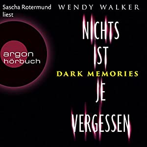 Dark Memories: Nichts ist je vergessen Hörbuch