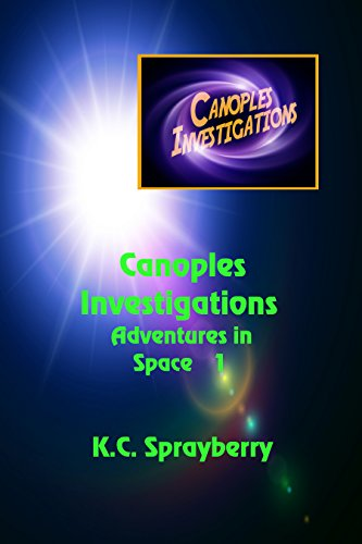 Canoples Investigations Adventures in Space 1 by [Sprayberry, K. C.]