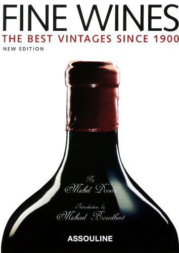 Fine Wines: Best Vintages Since 1900 (Classics) by Michel Dovaz