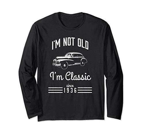 Not Old Classic Car 83rd Fathers Day Gift 1936 Long Sleeve T-Shirt (Birthday Wishes For 83 Year Old Man)