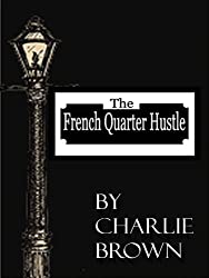 The French Quarter Hustle
