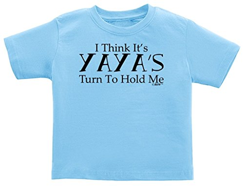 Greek Grandma Gifts I Think It's Yaya's Turn to Hold Me Infant T-Shirt 18 Months Light Blue
