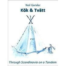 Kök & Tvätt - Through Scandinavia on a Tandem (Eurotandem Tales Book 1)