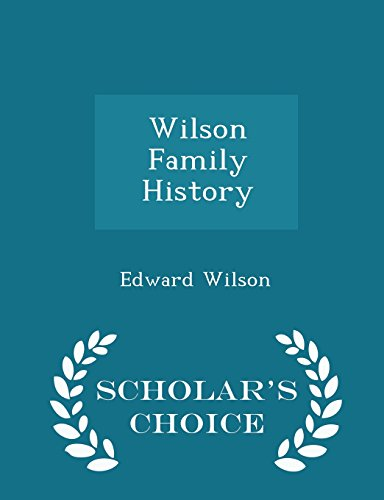 Download Wilson Family History - Scholars Choice Edition online epub
