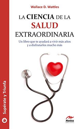La ciencia de la salud extraordinaria (Supérate y triunfa nº 26) (Spanish Edition