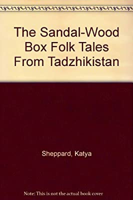 The Sandalwood Box: Folk Tales from Tadzhikistan