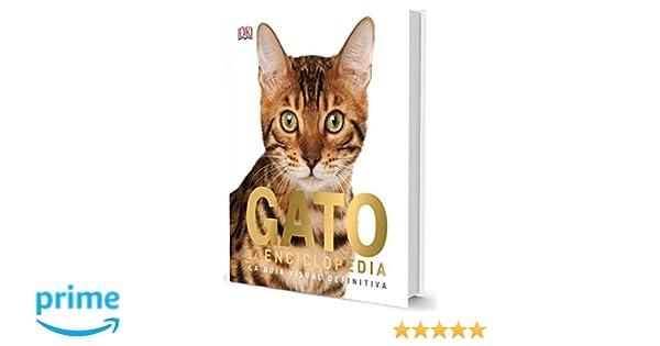 GATO. La Enciclopedia. La guía visual definitiva: Amazon.es ...