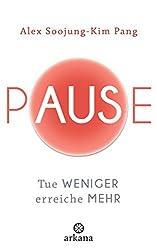 Pause: Tue weniger, erreiche mehr (German Edition)
