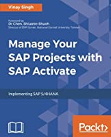 Manage Your SAP Projects With SAP Activate: Implementing SAP S/4HANA Front Cover