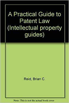 Book A Practical Guide to Patent Law (Intellectual property guides)