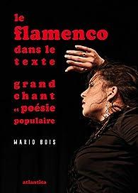 Le flamenco dans le texte par Mario Bois