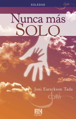 Read Online Nunca más solo: Soledad (Joni Eareckson Tada Collection) (Spanish Edition) ebook