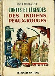 Contes et légendes des Indiens peaux-rouges par Hélène Fouré-Selter