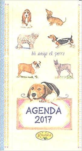 Agenda 2017. Mi amigo el perro: RUSTIKA: 9788490871096 ...