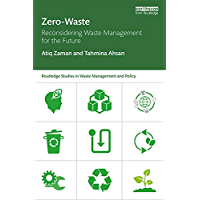 Zero-Waste: Reconsidering Waste Management for the Future (Routledge Studies in Waste Management and Policy) (English Edition)