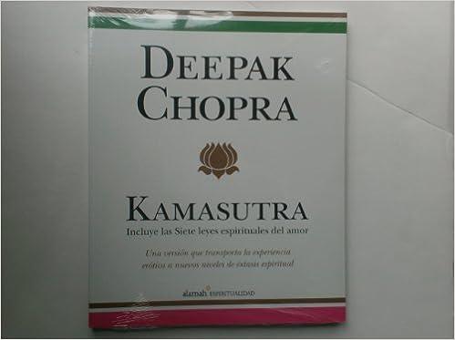 Kamasutra, Incluye Las Siete Leyes Espirituales Del Amor (Spanish Edition) by Deepak Chopra (2008-01-01)
