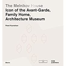 The Melnikov House: Icon of the Avant-Garde, Family Home, Architecture Museum