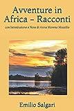 Avventure in Africa - Racconti: con Introduzione e Note di Anna Morena Mozzillo (Italian Edition)