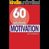 60 Second Solutions: Motivation