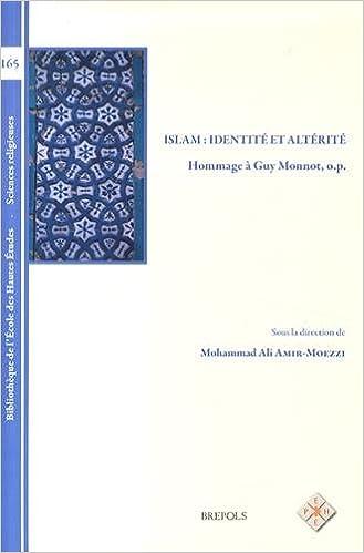 BEHE 165 Islam: identite et alterite, Amir-Moezzi: Hommage a Guy Monnot, O.P. (Bibliotheque de L'Ecole Des Hautes Etudes, Sciences Religieu)