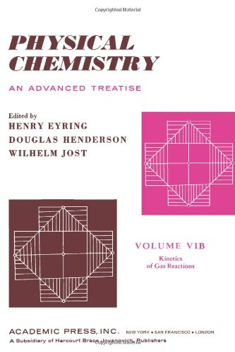 Physical Chemistry. Volume VIB: Kinetics of Gas Reactions (v. 6B)