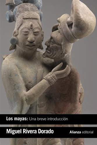 Los mayas: una breve introducción (El Libro De Bolsillo - Historia) (Spanish Edition)