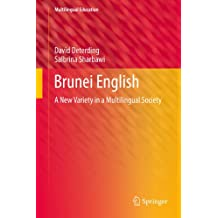 Brunei English: A New Variety in a Multilingual Society: 4 (Multilingual Education)