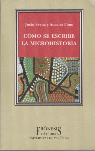 Como Se Escribe La Microhistoria/ How To Write Microhistory (Fronesis) (Spanish Edition)