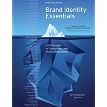 Brand Identity Essentials, Revised and Expanded: 100 Principles for Designing Logos and Building Brands
