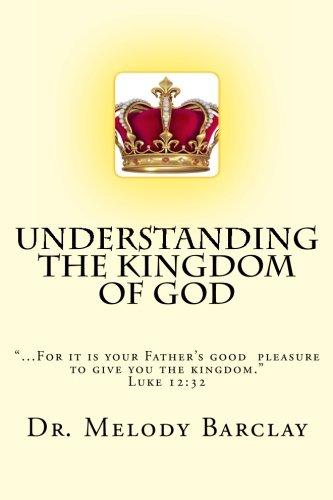 Understanding The Kingdom Of God: