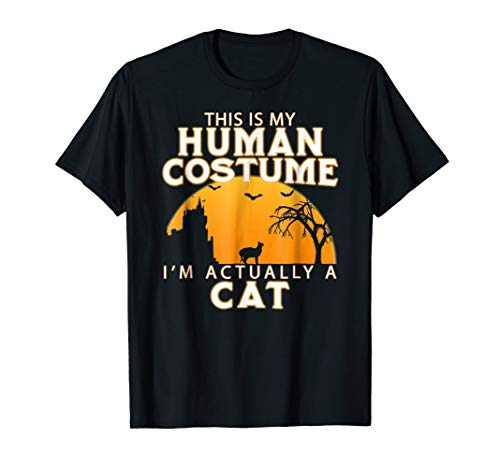 This Is My Human Costume I'm Actually a Cat T-shirt
