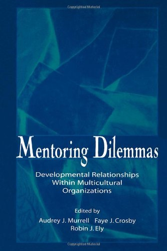 Mentoring Dilemmas: Developmental Relationships Within Multicultural Organizations: 1st (First) Edition