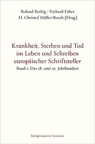 Book Krankheit, Sterben und Tod im Leben und Schreiben europäischer Schriftsteller, Band 1