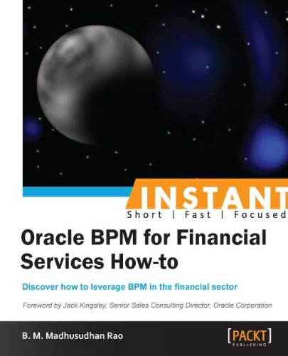 Instant Oracle BPM for Financial Services How-to Pdf