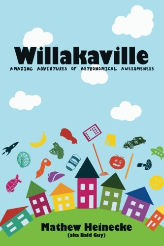 Willakaville: Amazing Adventures of Astronomical Awesomeness (Volume 1)