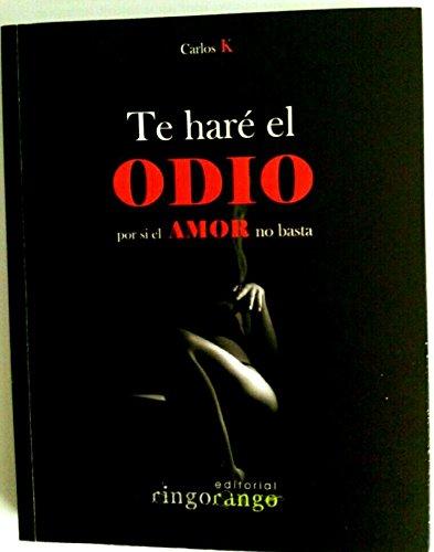 Te haré el odio, por si el amor no basta: Amazon.es: Libros