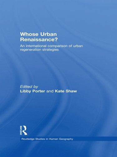 Whose Urban Renaissance?: An international comparison of urban regeneration strategies (Routledge Studies in Human Geography) Pdf