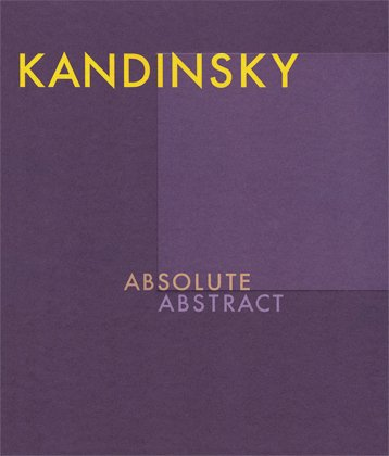 Kandinsky: Absolute Abstract