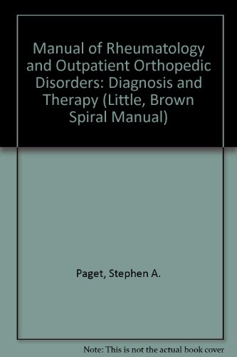 Manual of Rheumatology & Outpatient Orthopedic Disorders: Diagnosis & Therapy (Little, Brown Spiral Manual)