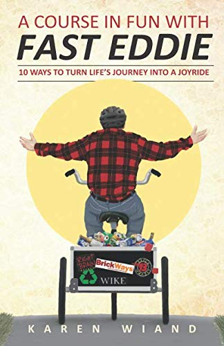 A Course in Fun with Fast Eddie: 10 Ways to Turn Life's Journey into a Joyride
