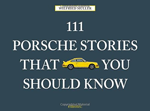 111-porsche-stories-you-should-know