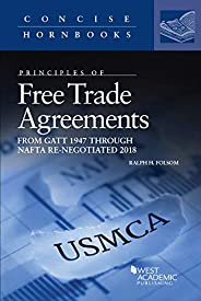 Free Trade Agreements, from GATT 1947 to NAFTA Re-Negotiated 2018 (Concise Hornbook Series) (English Edition)