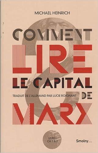 Comment lire Le Capital de Marx ?: Amazon.fr: Michael Heinrich, Lucie Roignant: Livres