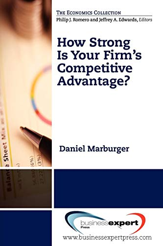 How Strong Is Your Firm's Competitive Advantage? (Economics Collection)