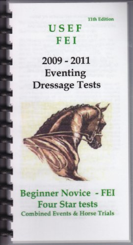 Eventers Dressage Test Book Current Dressage tests Beg. Novice - Fei Four Star Tests (USEF FEI 2011 Tests, 11th edition) ()