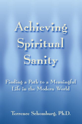 Download Achieving Spiritual Sanity: Finding a Path to a Meaningful Life in the Modern World pdf epub