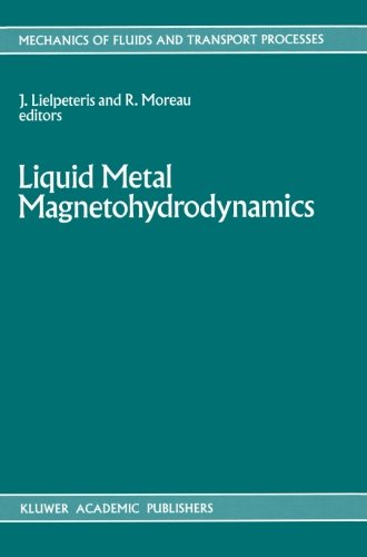 Liquid Metal Magnetohydrodynamics (Mechanics of Fluids and Transport Processes)