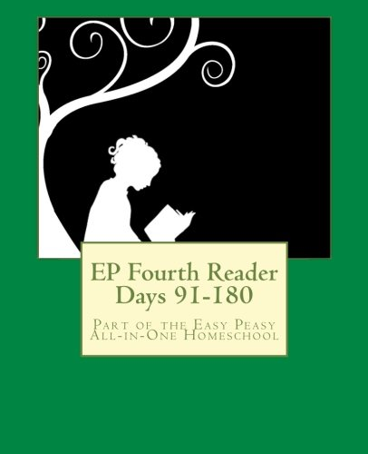 EP Fourth Reader Days 91-180: Part of the Easy Peasy All-in-One Homeschool (EP Reader Series) (Volume ()