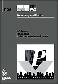 Book Innovative Unternehmensstrukturen (Ipa-Iao - Forschung und Praxis Tagungsberichte) (German Edition)