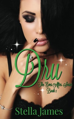 Dru: The Ever After Series Book 1